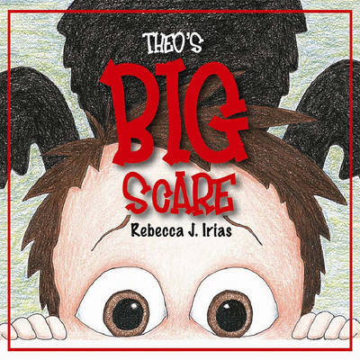 Theo's Big Scare by Rebecca J Irias image