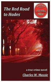 The Red Road to Hades by Charles W. Massie