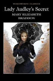 Lady Audley's Secret by Mary , Elizabeth Braddon