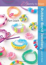 Twenty to Make: Rubber Band Jewellery by Pam Leach