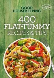 "Good Housekeeping 400 Flat-Tummy Recipes & Tips by ""Good Housekeeping"""