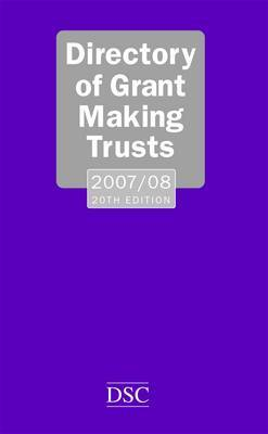 Directory of Grant-making Trusts 2007-2008 by Denise Lillya