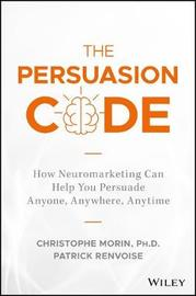 The Persuasion Code by . Morin
