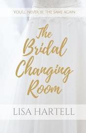 The Bridal Changing Room by Lisa Hartell image