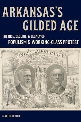 Arkansas's Gilded Age by Matthew Hild