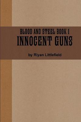 Blood and Steel 1 by Riyan Littlefield