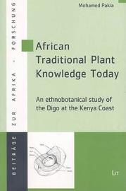 African Traditional Plant Knowledge Today by Mohamed Pakia image