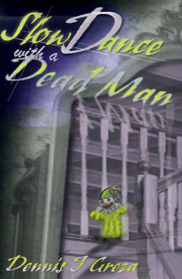 Slow Dance with a Dead Man by Dennis J. Greza image