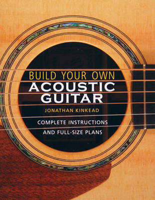 Build Your Own Acoustic Guitar by Andy Manson image