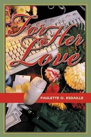 For Her Love by Paulette O. Esdaille image