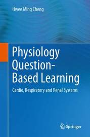 Physiology Question-Based Learning by Hwee Ming Cheng