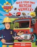 Fireman Sam Build Your Own Rescue Vehicle! Sticker Book