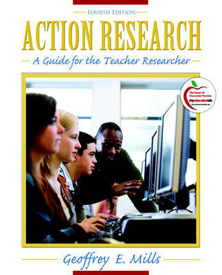 Action Research: A Guide for the Teacher Researcher by Geoffrey E. Mills image