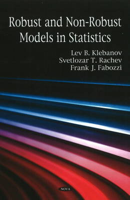 Robust & Non-Robust Models in Statistics by Lev B. Klebanov image