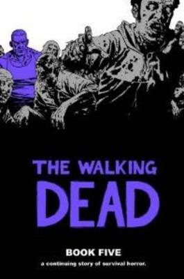 The Walking Dead: Bk. 5 by Robert Kirkman image