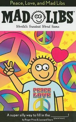 Peace, Love, and Mad Libs by Roger Price