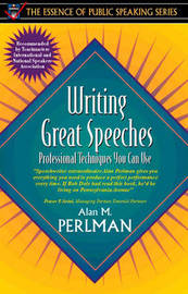 Writing Great Speeches by Alan M Perlman
