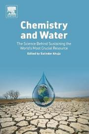 Chemistry and Water by Satinder Ahuja
