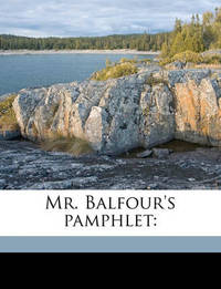 Mr. Balfour's Pamphlet by Harold Cox