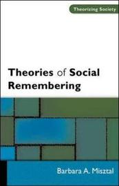 THEORIES OF SOCIAL REMEMBERING by Barbara Misztal image