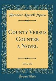 County Versus Counter a Novel, Vol. 2 of 3 (Classic Reprint) by Theodore Russell Monro image