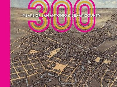300 Years of San Antonio and Bexar County image
