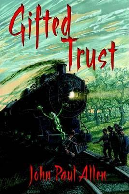 Gifted Trust by John Paul Allen