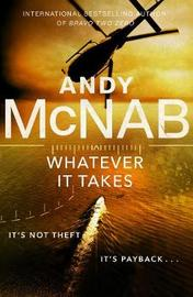 Whatever It Takes by Andy McNab image