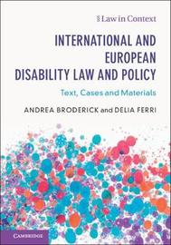 International and European Disability Law and Policy by Andrea Broderick
