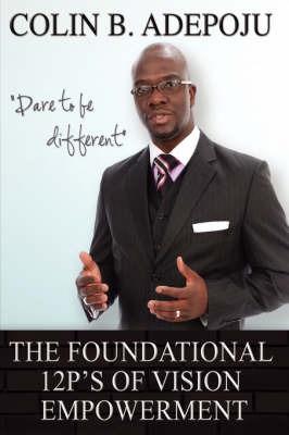 The Foundational 12 P's of Vision Empowerment by Colin B. Adepoju image
