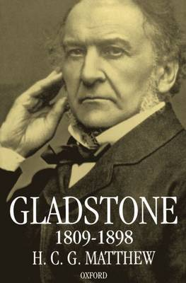 Gladstone 1809-1898 by H.C.G. Matthew