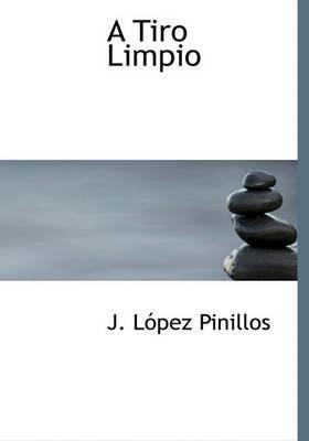 A Tiro Limpio by J Lpez Pinillos image