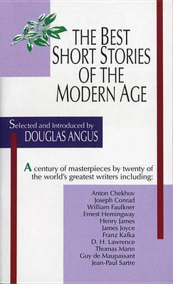 Best Short Stories Of The Modern Age by Douglas Angus