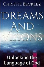Dreams and Visions by Christie Ann Beckley