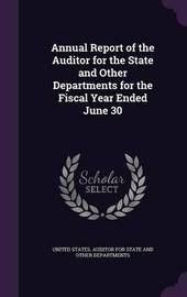 Annual Report of the Auditor for the State and Other Departments for the Fiscal Year Ended June 30 image