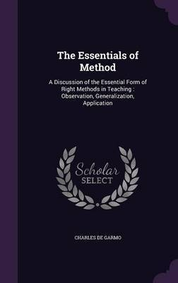 The Essentials of Method by Charles de Garmo