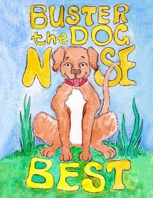 Buster the Dog Nose Best by Wade D Muirente