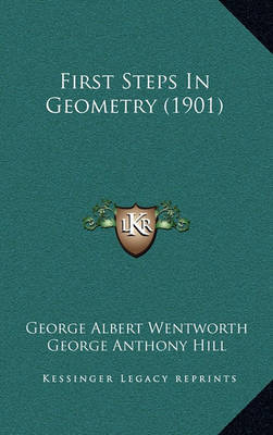 First Steps in Geometry (1901) by George Albert Wentworth
