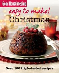 """Good Housekeeping"" Easy to Make! Christmas by Good Housekeeping Institute"