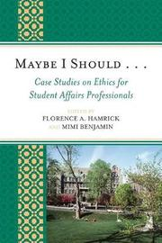 Maybe I Should. . .Case Studies on Ethics for Student Affairs Professionals image