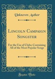 Lincoln Campaign Songster by Unknown Author image