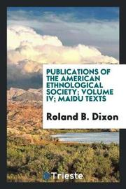 Publications of the American Ethnological Society; Volume IV; Maidu Texts by Roland B Dixon image