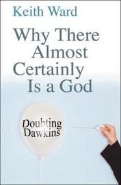 Why There Almost Certainly Is a God by Keith Ward