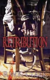 Retribution by R W K Clark