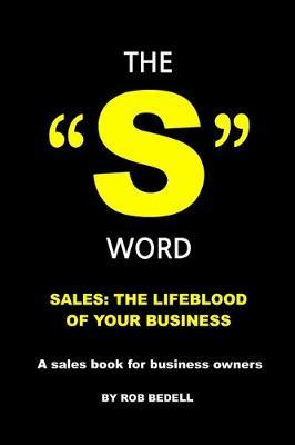 """The """"S"""" Word by Rob Bedell"""