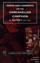 Notes and Comments on the Dardanelles Campaign by A. Kearsey image