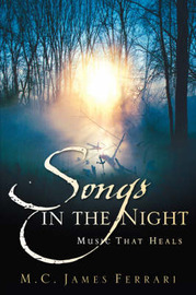 Songs in the Night: Music That Heals by M.C., James Ferrari image