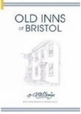 Old Inns of Bristol by C.F.W Dening