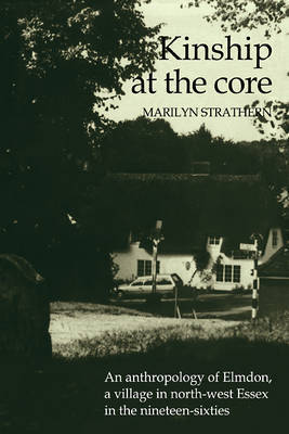 Kinship at the Core by Marilyn Strathern