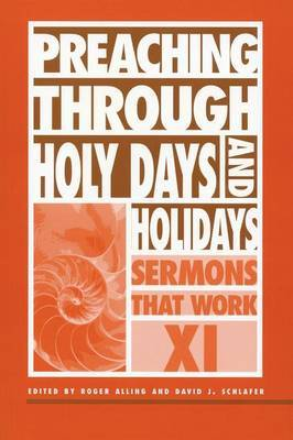 Preaching through Holy Days and Holidays by Roger Alling
